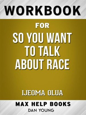 cover image of Workbook for So You Want to Talk About Race by Ijeoma Olua