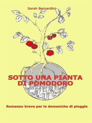 cover image of Sotto una pianta di pomodoro
