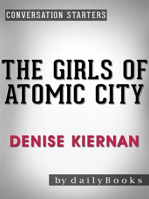 cover image of The Girls of Atomic City--by Denise Kiernan