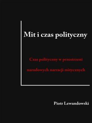 cover image of Mit i czas polityczny