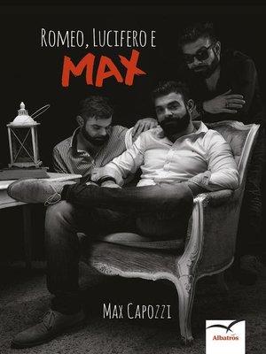 cover image of Romeo, Lucifero e Max