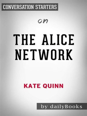 cover image of The Alice Network--A Novel by Kate Quinn | Conversation Starters