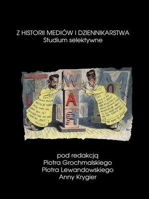 cover image of Z historii mediów i dziennikarstwa