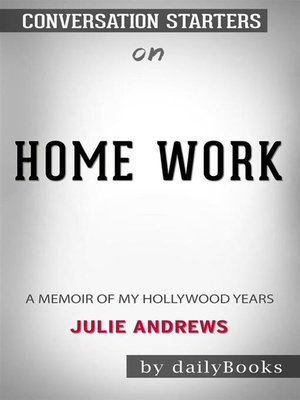 cover image of Home Work--A Memoir of My Hollywood Years by Julie Andrews--Conversation Starters