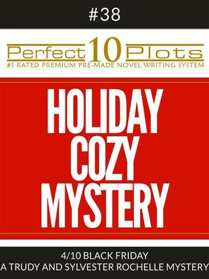 """cover image of Perfect 10 Holiday Cozy Mystery Plots #38-4 """"BLACK FRIDAY – a TRUDY AND SYLVESTER ROCHELLE MYSTERY"""""""