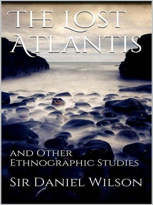 cover image of The Lost Atlantis and Other Ethnographic Studies