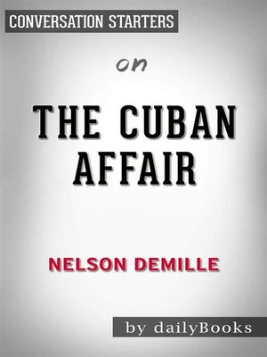 cover image of The Cuban Affair--A Novel by Nelson DeMille | Conversation Starters