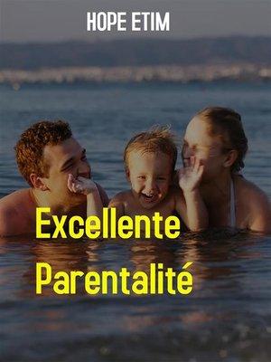 cover image of Excellente Parentalité