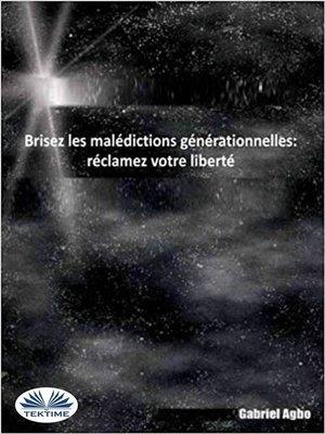 cover image of Brisez Les Malédictions Générationnelles--Réclamez Votre Liberté