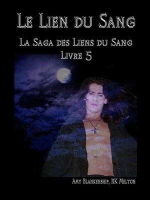 cover image of Le Lien du Sang (Les Liens du Sang-Livre 5)