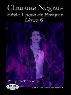 cover image of Chamas Escuras (Laços De Sangue Livro 6)