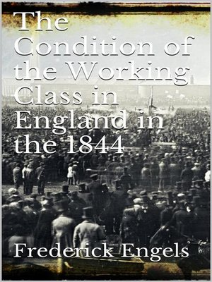 cover image of The Condition of the Working-Class in England in 1844