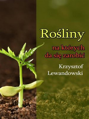 cover image of Rośliny na których da się zarobić