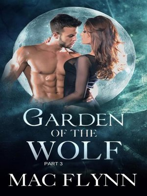 cover image of Garden of the Wolf #3--Werewolf Shifter Romance