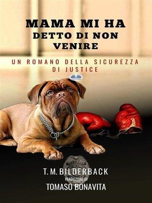 cover image of Mamma Mi Ha Detto Di Non Venire