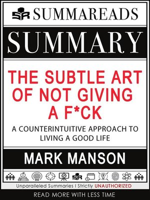 cover image of Summary of the Subtle Art of Not Giving a F*ck--A Counterintuitive Approach to Living a Good Life by Mark Manson