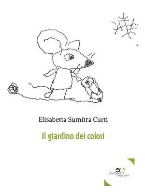 cover image of Il Giardino Dei Colori