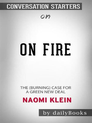 cover image of On Fire--The (Burning) Case for a Green New Deal byNaomi Klein--Conversation Starters