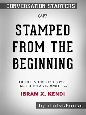 cover image of Stamped from the Beginning--The Definitive History of Racist Ideas in America by Ibram X. Kendi--Conversation Starters