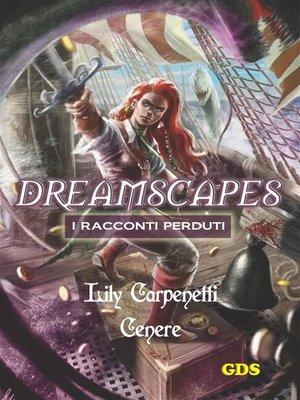 cover image of Cenere--Dreamscapes- I racconti perduti--volume 9