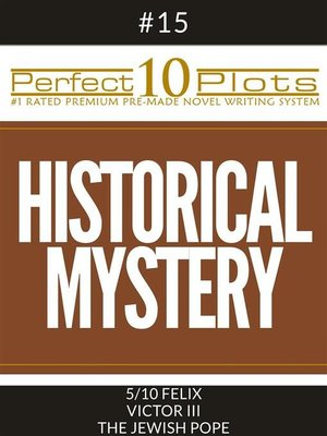 "cover image of Perfect 10 Historical Mystery Plots #15-5 ""FELIX – VICTOR III – THE JEWISH POPE"""