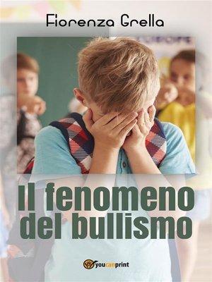 cover image of Il fenomeno del bullismo