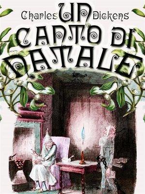 cover image of Un Canto di Natale--A Christmas Carol (Edizione originale con le splendide illustrazioni di Arthur Rackham)