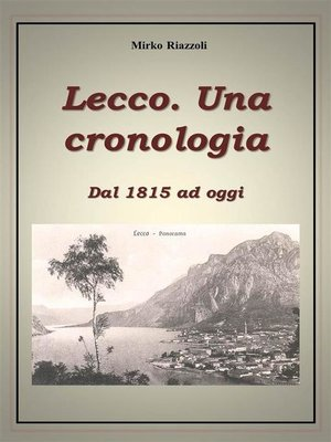 cover image of Lecco. Una cronologia Dal 1815 ad oggi