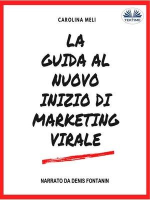 cover image of La Guida Al Nuovo Inizio Di Marketing Virale