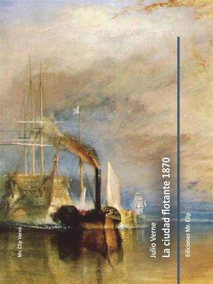 cover image of La ciudad flotante 1870