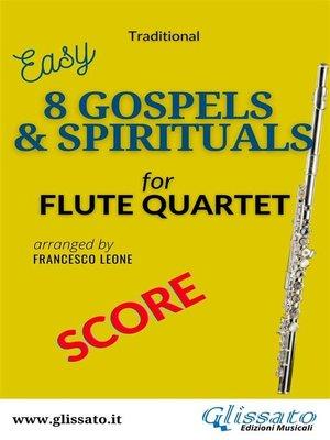 cover image of 8 Gospels & Spirituals--Flute quartet (easy)--SCORE
