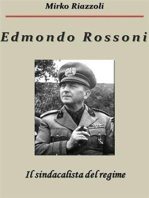 cover image of Edmondo Rossoni Il sindacalista del regime