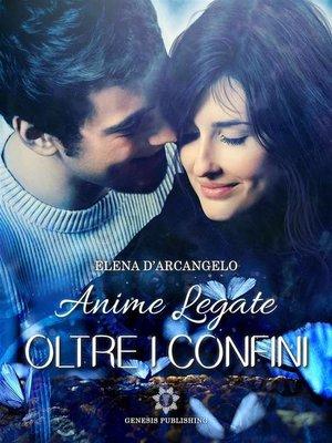 cover image of Oltre i confini--Anime legate
