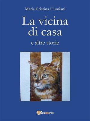 cover image of La vicina di casa e altre storie