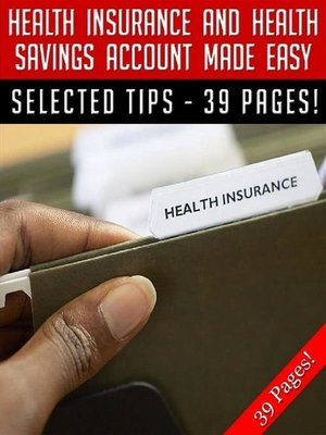cover image of Health Insurance and Health Savings Account Made Easy