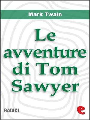 cover image of Le Avventure di Tom Sawyer