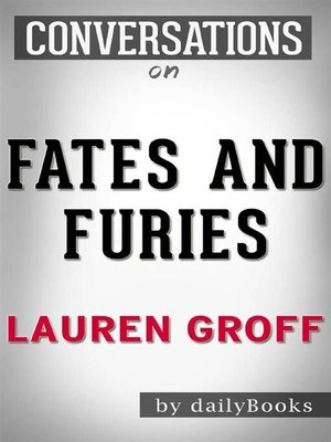 cover image of Fates and Furies--A Novel by Lauren Groff  | Conversation Starters