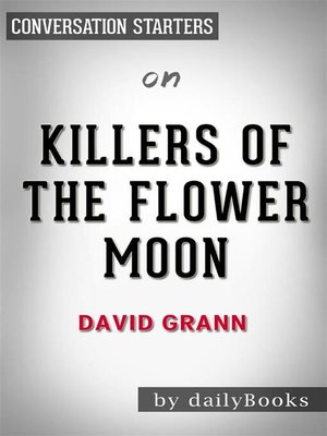 cover image of Killers of the Flower Moon--by David Grann​​​​​​​