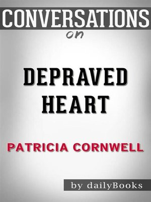 cover image of Depraved Heart--A Scarpetta Novel by Patricia Cornwell | Conversation Starters