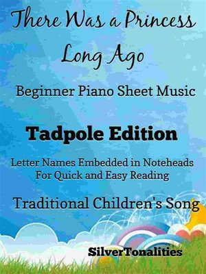 cover image of There Was a Princess Long Ago Beginner Piano Sheet Music Tadpole Edition