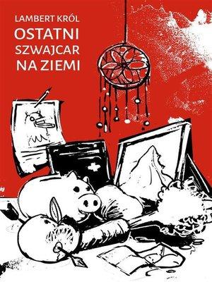 cover image of Ostatni Szwajcar na Ziemi