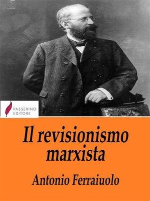 cover image of Il revisionismo marxista