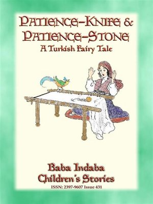 cover image of PATIENCE STONE AND PATIENCE KNIFE--A Turkish Fairy Tale narrated by Baba Indaba