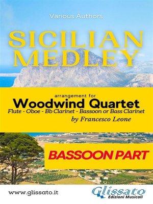 cover image of Sicilian Medley--Woodwind Quartet (Bassoon part)