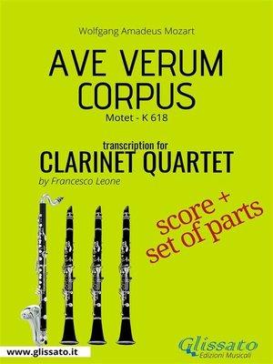 cover image of Ave Verum Corpus--Clarinet Quartet score & parts