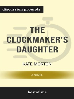 "cover image of Summary--""The Clockmaker's Daughter--A Novel the Clockmaker's Daughter--A Novel"" by Kate Morton 