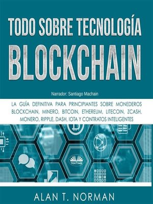cover image of Todo Sobre Tecnología Blockchain
