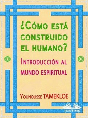 cover image of ¿Cómo Está Construido El Humano?