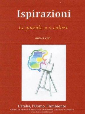 cover image of ISPIRAZIONI--Le Parole e i Colori