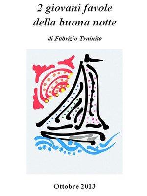 cover image of 2 giovani favole della buona notte